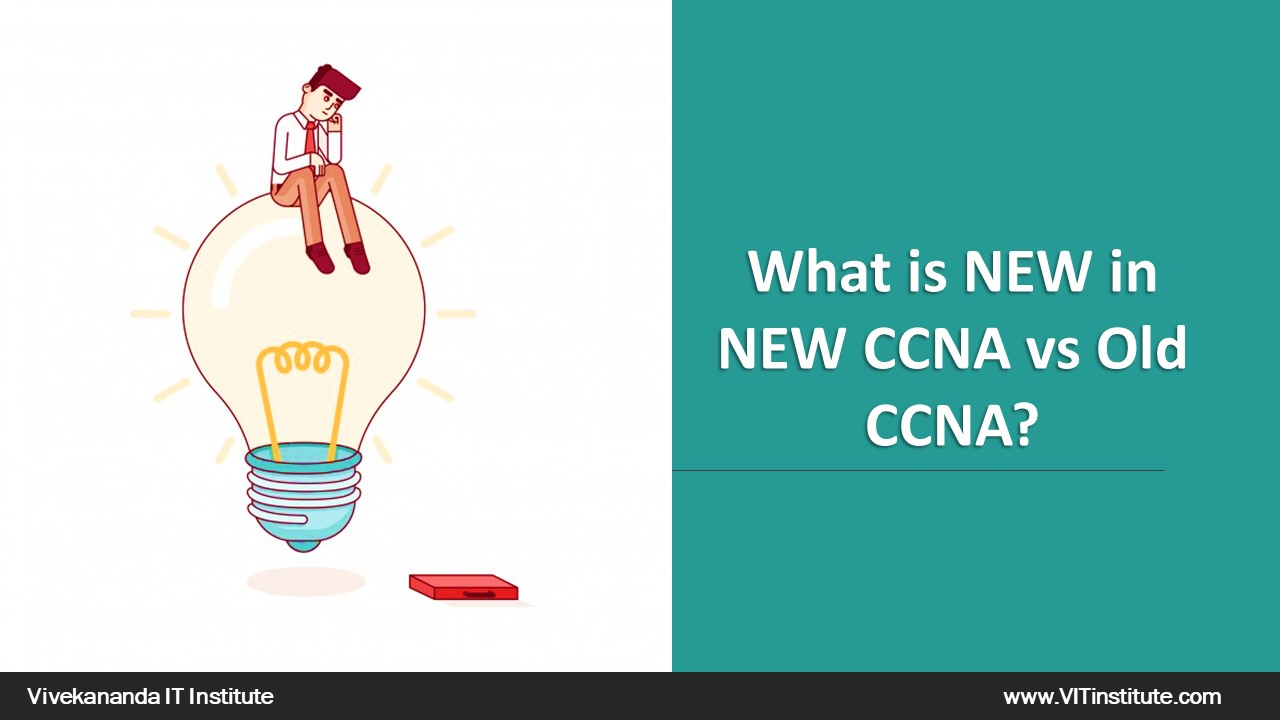 Difference between new ccna and old ccna